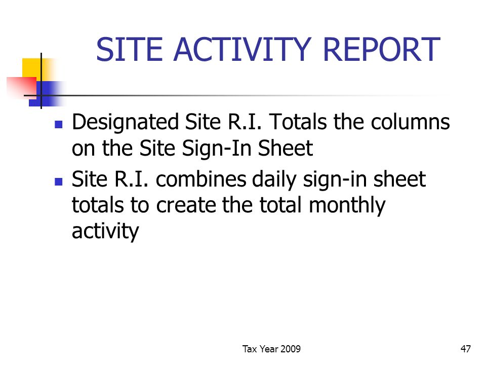 Tax Year 200947 SITE ACTIVITY REPORT Designated Site R.I.