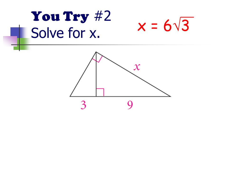 You Try #2 Solve for x. x = 6 3