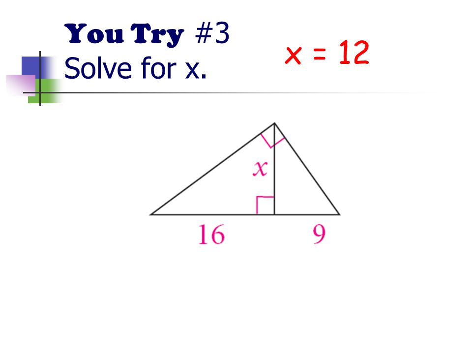 You Try #3 Solve for x. x = 12