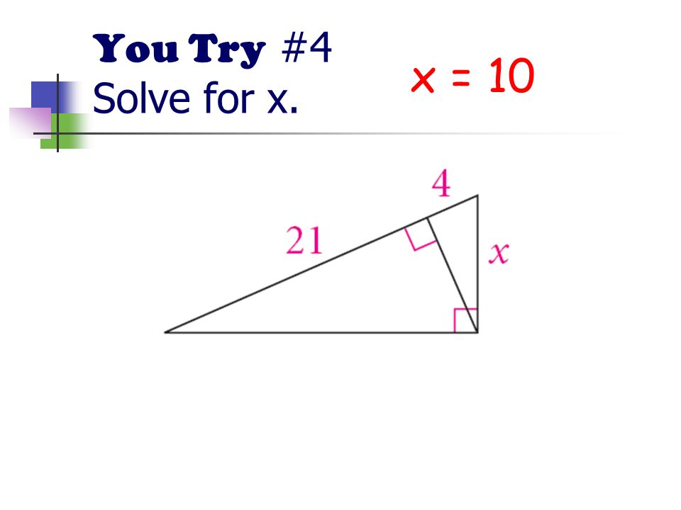 You Try #4 Solve for x. x = 10