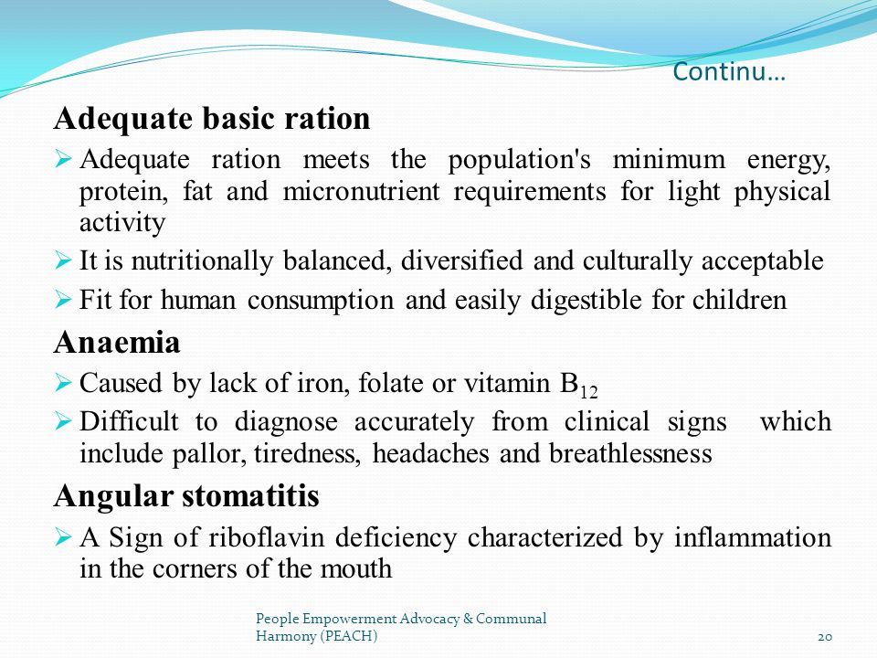 Continu… Adequate basic ration Adequate ration meets the population's minimum energy, protein, fat and micronutrient requirements for light physical a