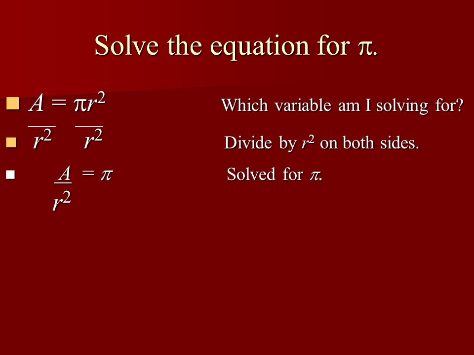 Solve the equation for w.P = 2l + 2w Which variable am I solving for.