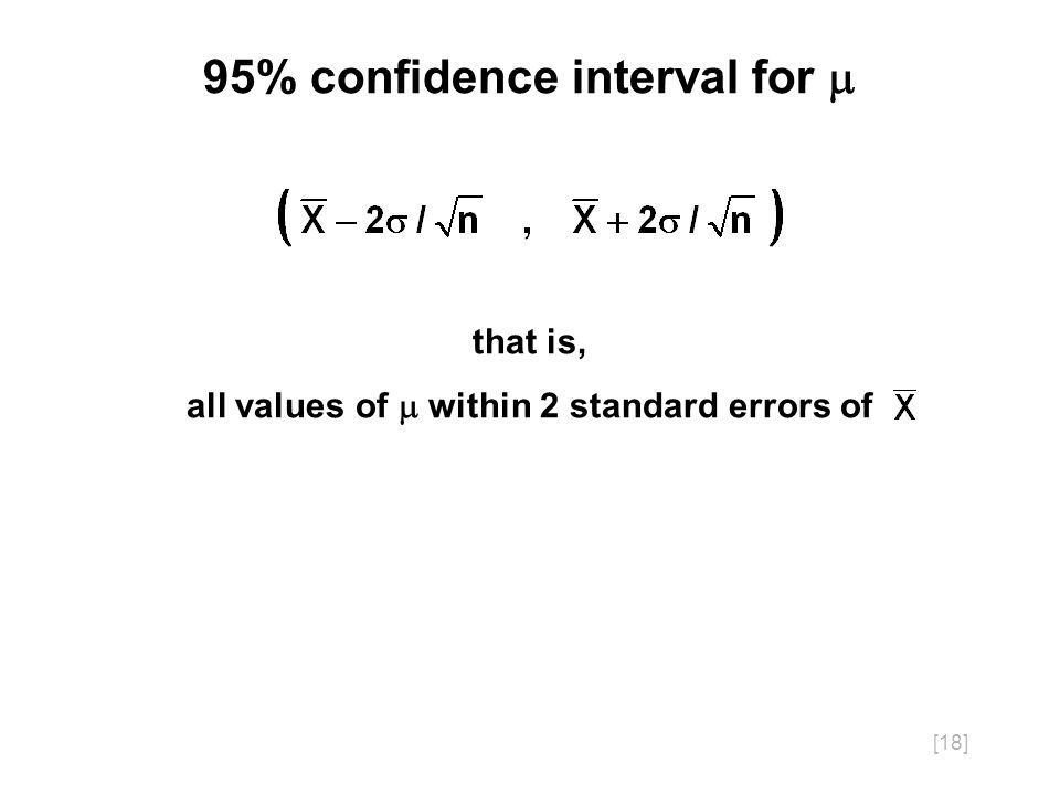 [18] 95% confidence interval for that is, all values of within 2 standard errors of