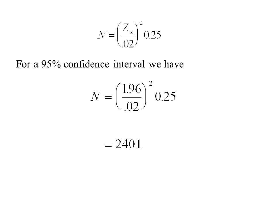 For a 95% confidence interval we have