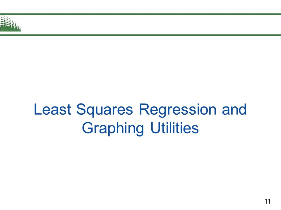 11 Least Squares Regression and Graphing Utilities