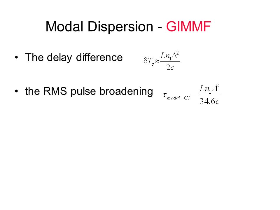 Modal Dispersion - GIMMF The delay difference the RMS pulse broadening