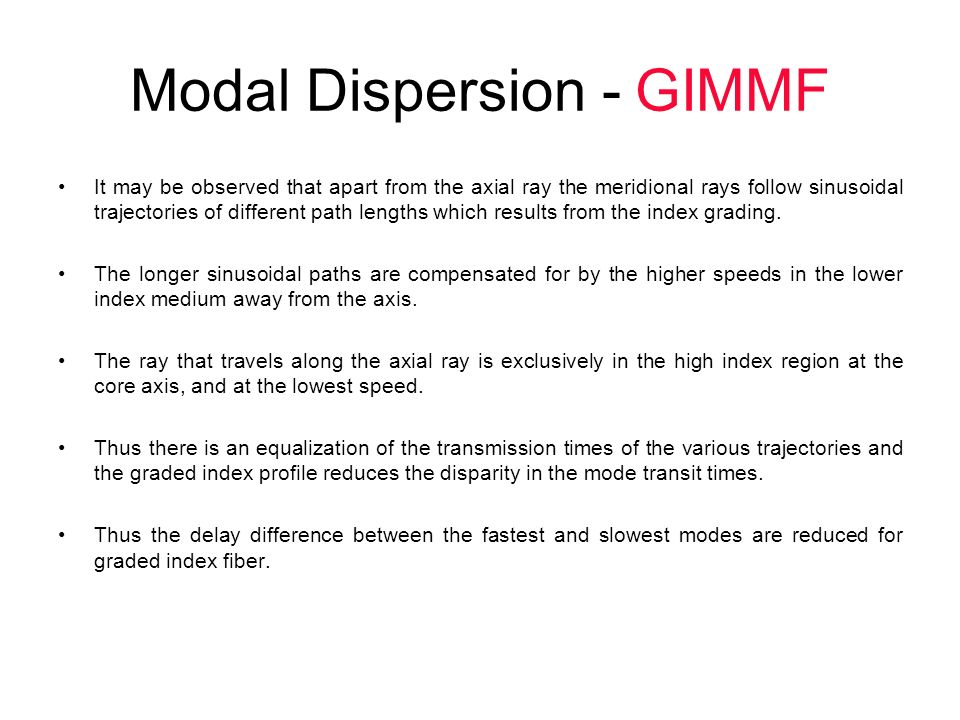 Modal Dispersion - GIMMF It may be observed that apart from the axial ray the meridional rays follow sinusoidal trajectories of different path lengths