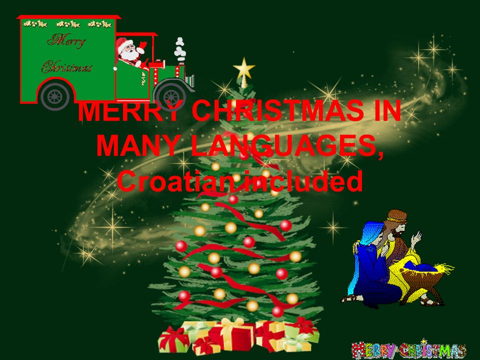 MERRY CHRISTMAS IN MANY LANGUAGES, Croatian included
