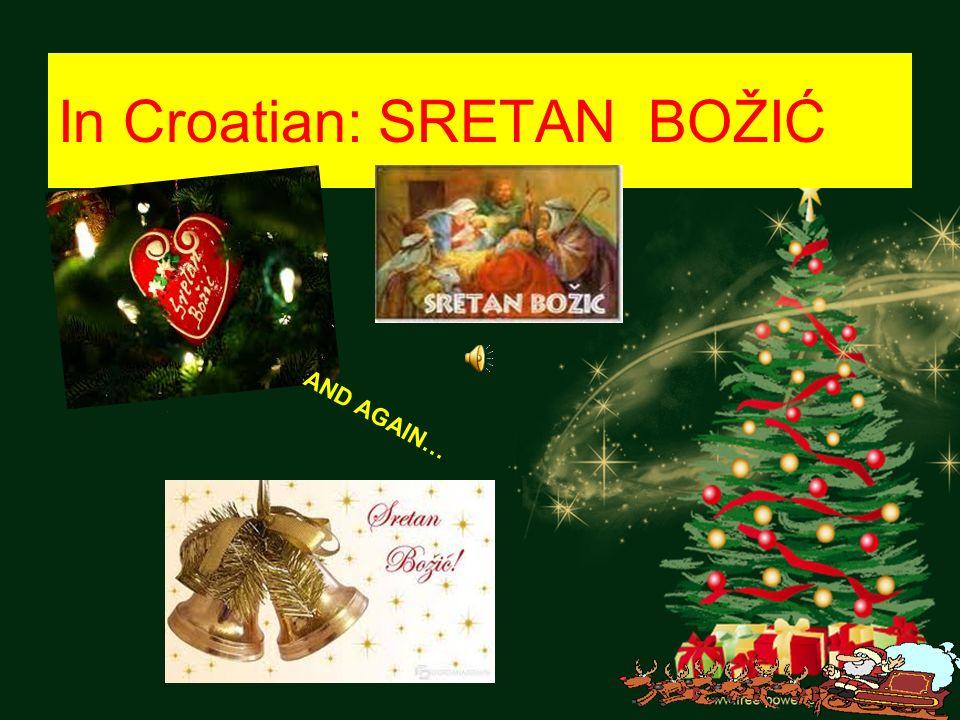 In Croatian: SRETAN BOŽIĆ AND AGAIN…