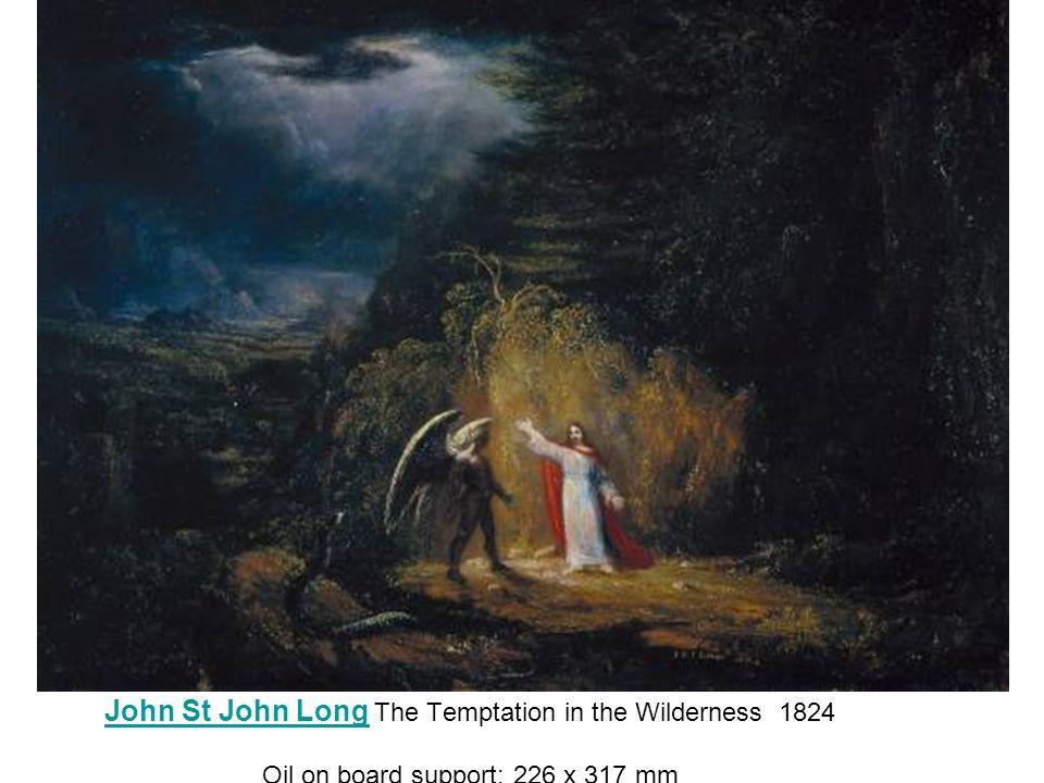 John St John Long John St John Long The Temptation in the Wilderness 1824 Oil on board support: 226 x 317 mm