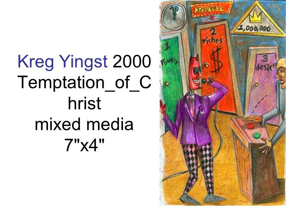 Kreg Yingst 2000 Temptation_of_C hrist mixed media 7