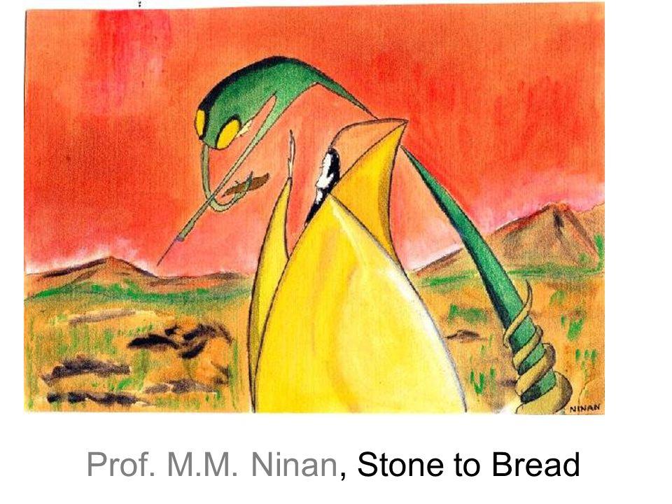 Prof. M.M. Ninan, Stone to Bread