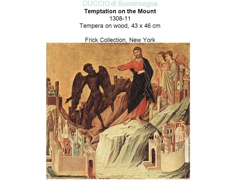 DUCCIO di Buoninsegna Temptation on the Mount 1308-11 Tempera on wood, 43 x 46 cm Frick Collection, New York