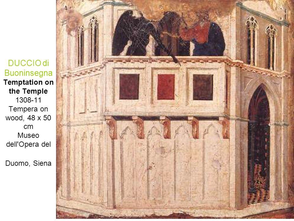 DUCCIO di Buoninsegna Temptation on the Temple 1308-11 Tempera on wood, 48 x 50 cm Museo dell'Opera del Duomo, Siena