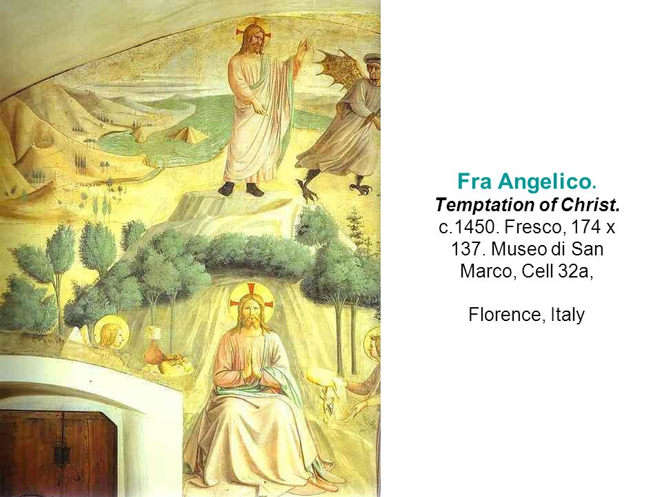 Fra Angelico. Temptation of Christ. c.1450. Fresco, 174 x 137. Museo di San Marco, Cell 32a, Florence, Italy