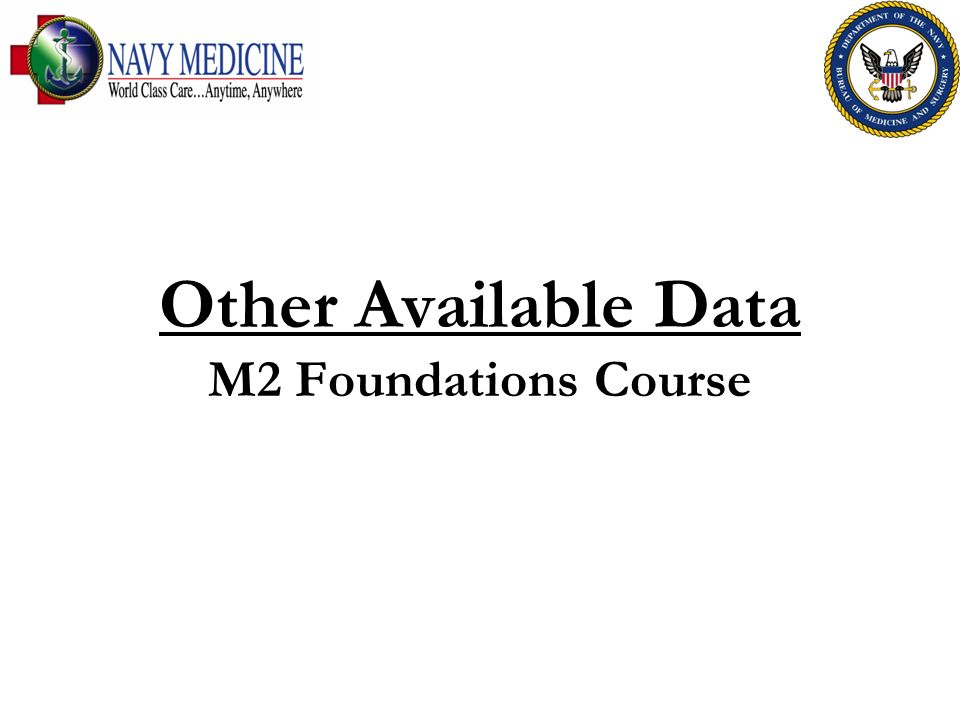 FOR OFFICIAL USE ONLY 2 Other Available Data 1)Context: MDR is the primary source of data for M2.