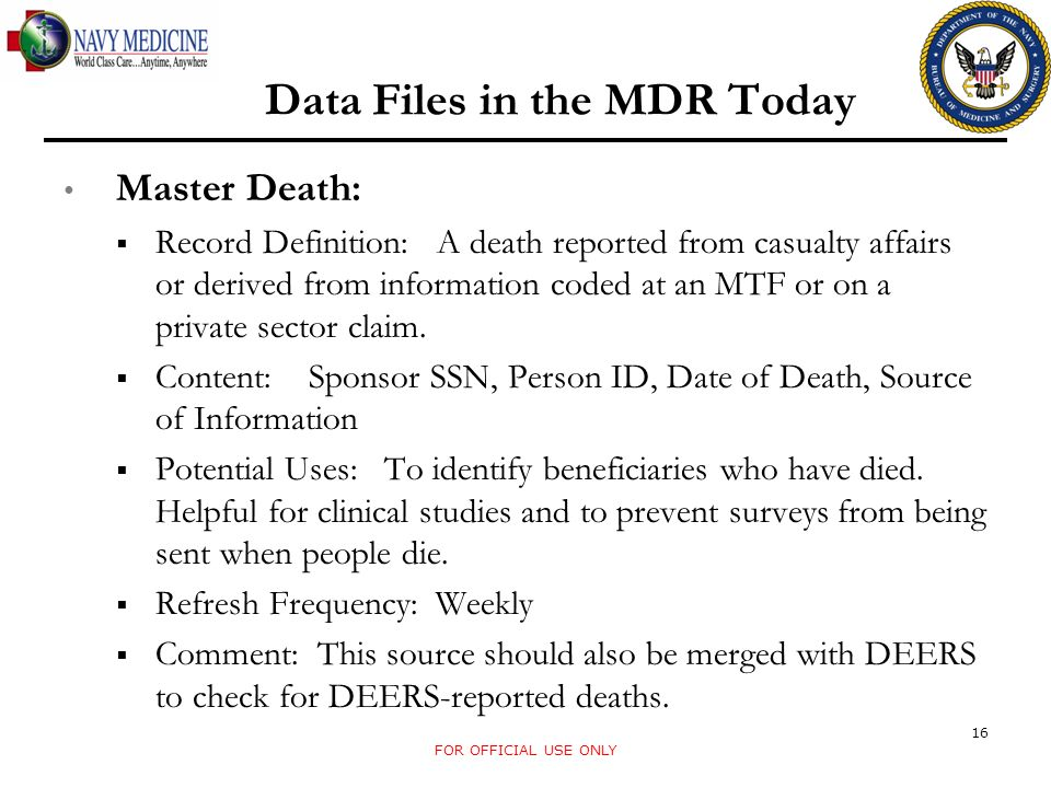 Data Files in the MDR Today Master Death: Record Definition: A death reported from casualty affairs or derived from information coded at an MTF or on