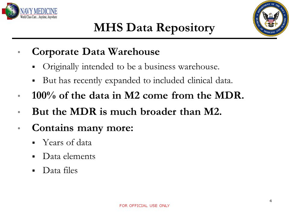 MHS Data Repository vs.M2 The M2 has a rule of Current Year + 5 for its detailed data files.