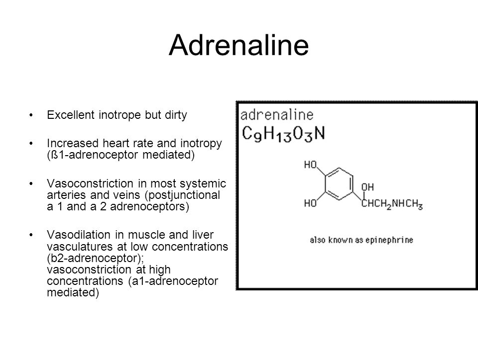 Adrenaline Excellent inotrope but dirty Increased heart rate and inotropy (ß1-adrenoceptor mediated) Vasoconstriction in most systemic arteries and ve