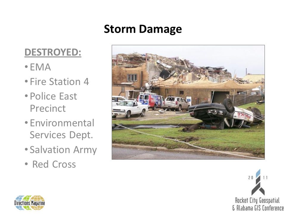 Storm Damage DESTROYED: EMA Fire Station 4 Police East Precinct Environmental Services Dept. Salvation Army Red Cross
