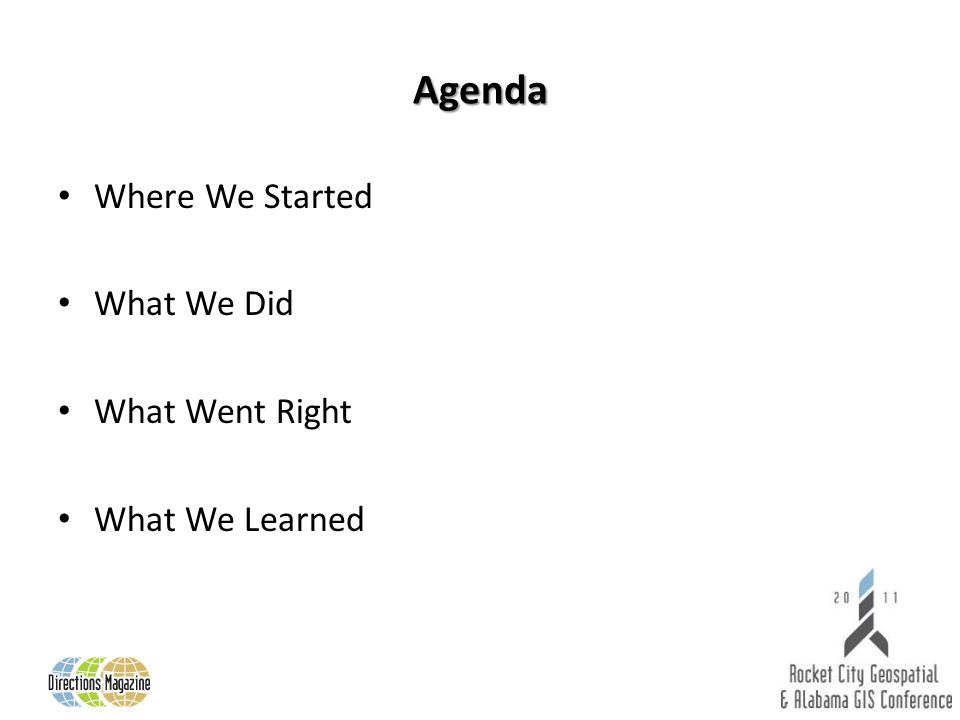 Agenda Where We Started What We Did What Went Right What We Learned