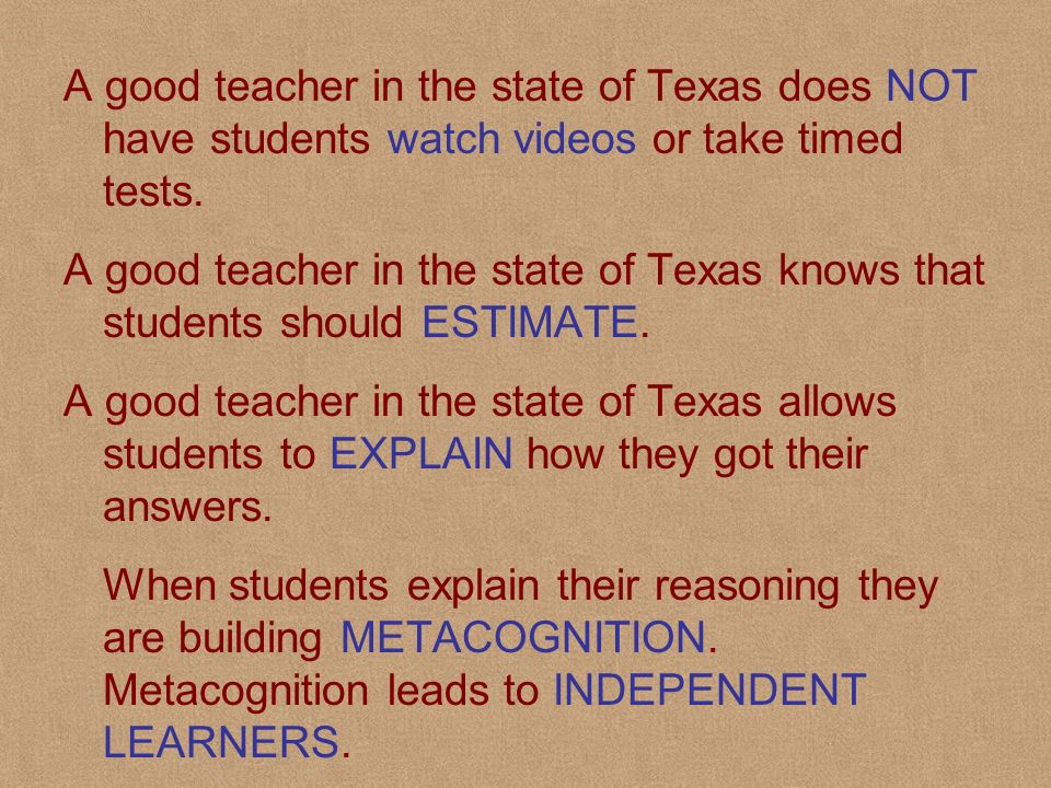 A good teacher in the state of Texas uses EFFECTIVE QUESTIONING STRATEGIES while teaching math.