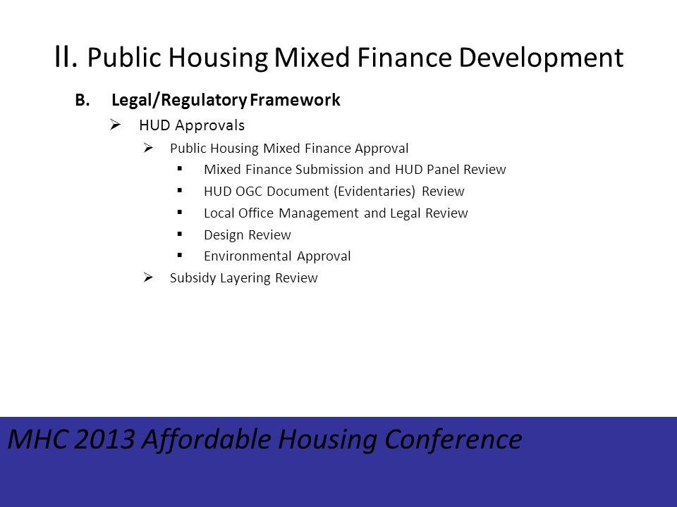 II. Public Housing Mixed Finance Development B.Legal/Regulatory Framework HUD Approvals Public Housing Mixed Finance Approval Mixed Finance Submission