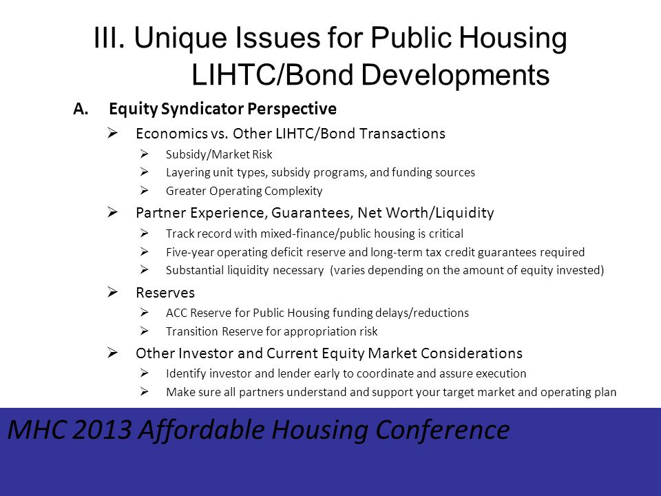 III. Unique Issues for Public Housing LIHTC/Bond Developments A.Equity Syndicator Perspective Economics vs. Other LIHTC/Bond Transactions Subsidy/Mark