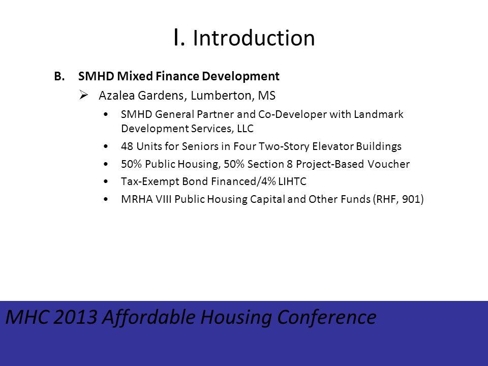 I. Introduction B.SMHD Mixed Finance Development Azalea Gardens, Lumberton, MS SMHD General Partner and Co-Developer with Landmark Development Service