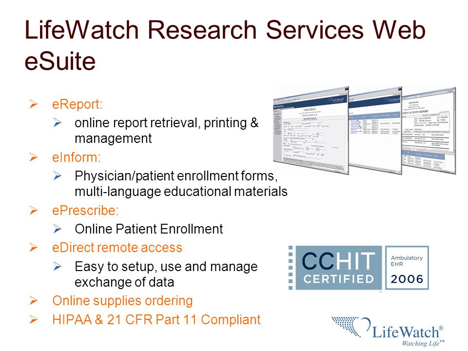 LifeWatch Research Services - Partners / Project Sponsors Medical Device Manufacturers Contract Research Organizations Pharmaceutical / BioTech Developers Academic Research Organizations