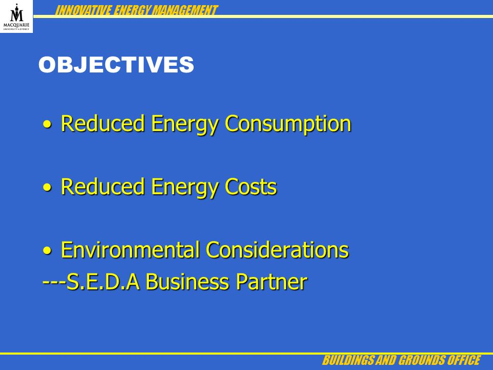 Reduced Energy ConsumptionReduced Energy Consumption Reduced Energy CostsReduced Energy Costs Environmental ConsiderationsEnvironmental Considerations