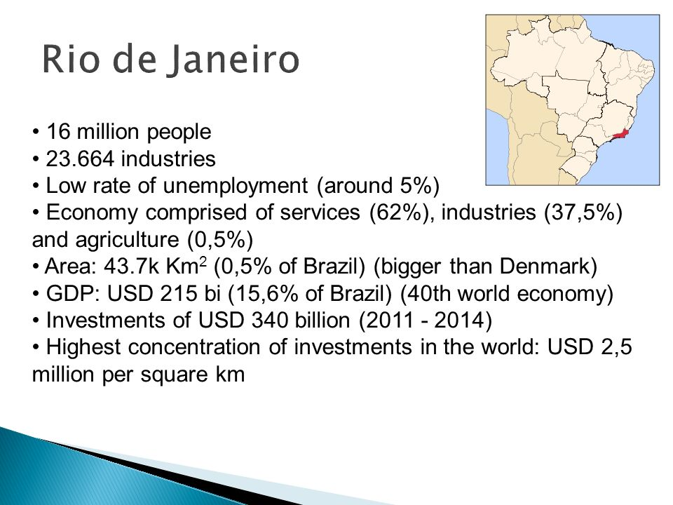 16 million people 23.664 industries Low rate of unemployment (around 5%) Economy comprised of services (62%), industries (37,5%) and agriculture (0,5%