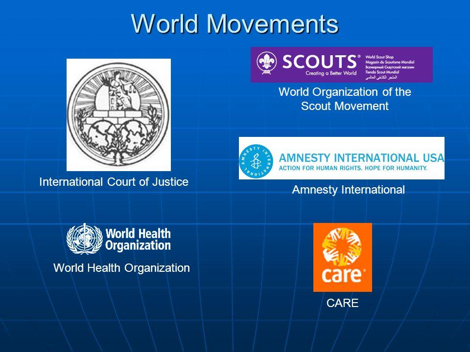 World Movements International Court of Justice World Organization of the Scout Movement World Health Organization Amnesty International CARE