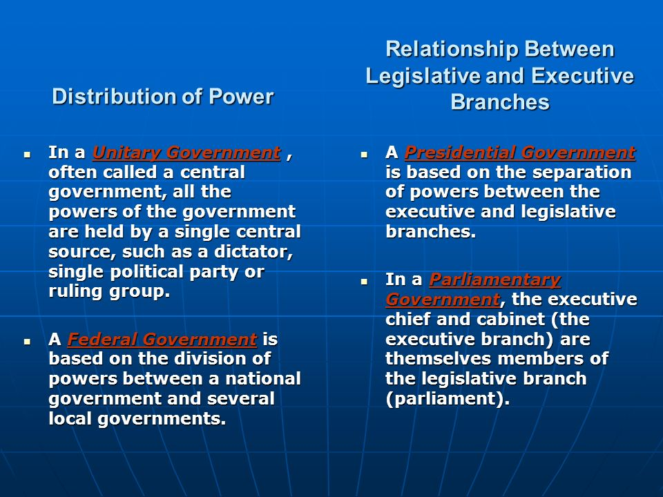 Distribution of Power In a Unitary Government, often called a central government, all the powers of the government are held by a single central source