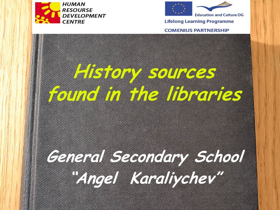 History sources found in the libraries General Secondary School Angel Karaliychev