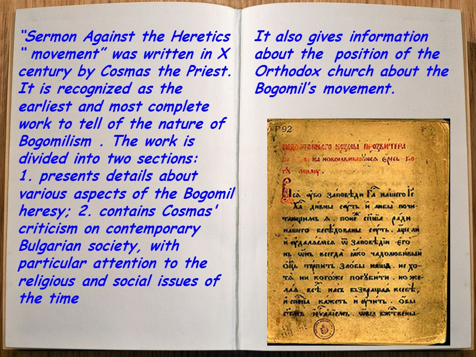 Sermon Against the Heretics movement was written in X century by Cosmas the Priest.