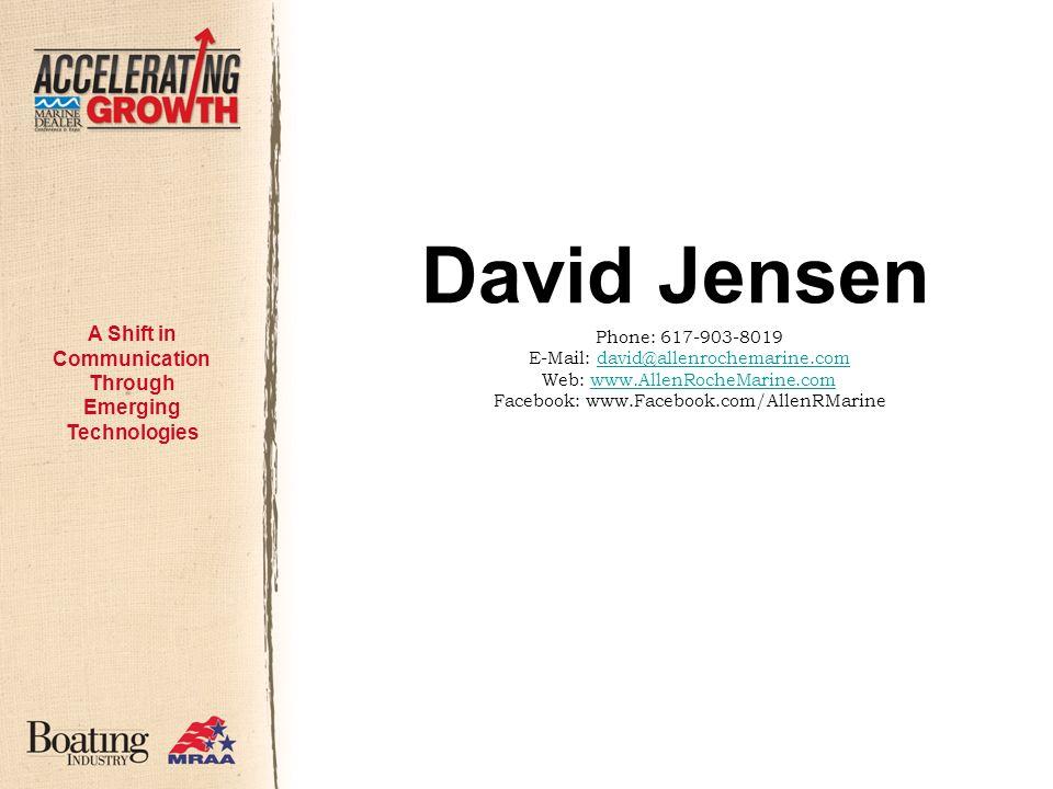 David Jensen Phone: 617-903-8019 E-Mail: david@allenrochemarine.comdavid@allenrochemarine.com Web: www.AllenRocheMarine.comwww.AllenRocheMarine.com Facebook: www.Facebook.com/AllenRMarine