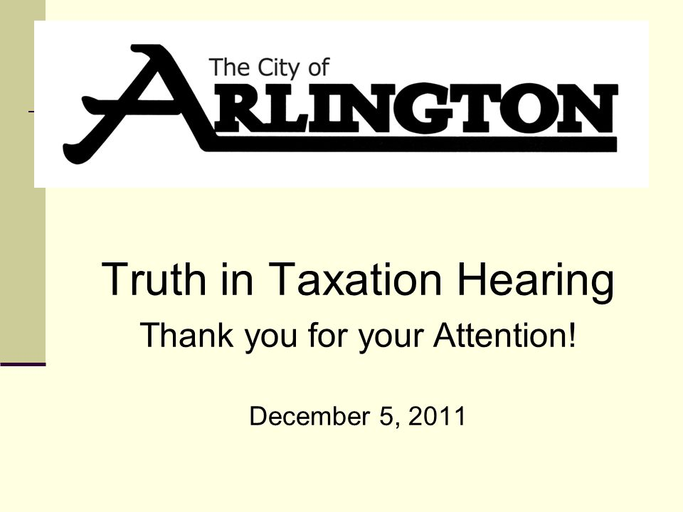 Truth in Taxation Hearing Thank you for your Attention! December 5, 2011
