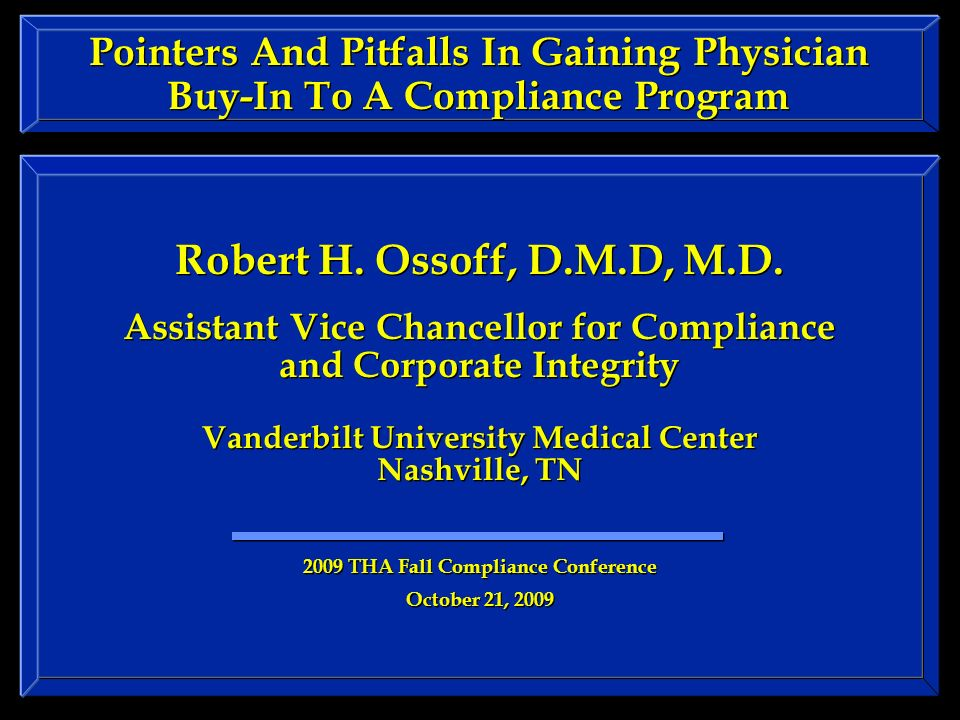Pointers And Pitfalls In Gaining Physician Buy-In To A Compliance Program Robert H.