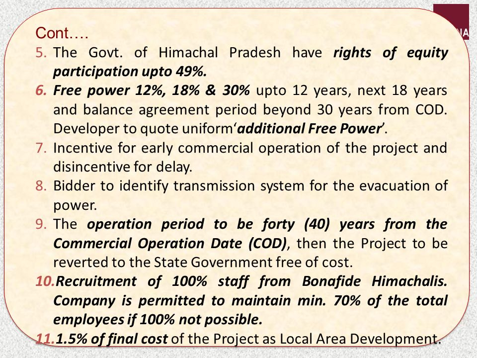 Cont…. 5.The Govt. of Himachal Pradesh have rights of equity participation upto 49%.