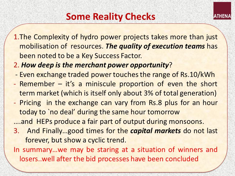 Some Reality Checks 1.The Complexity of hydro power projects takes more than just mobilisation of resources.