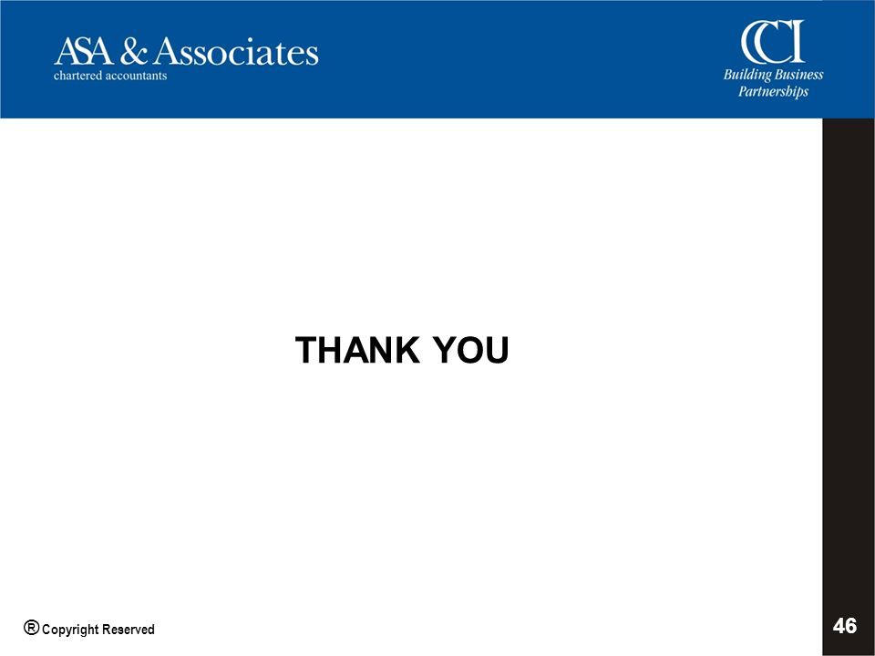 THANK YOU 46 ® Copyright Reserved
