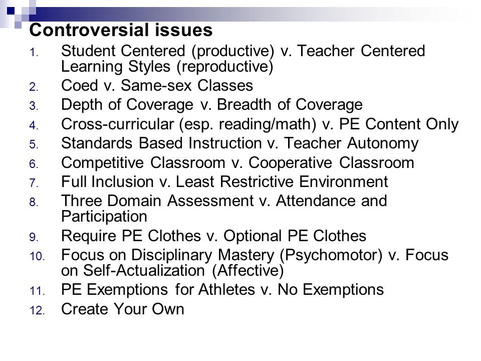 Controversial issues 1. Student Centered (productive) v.