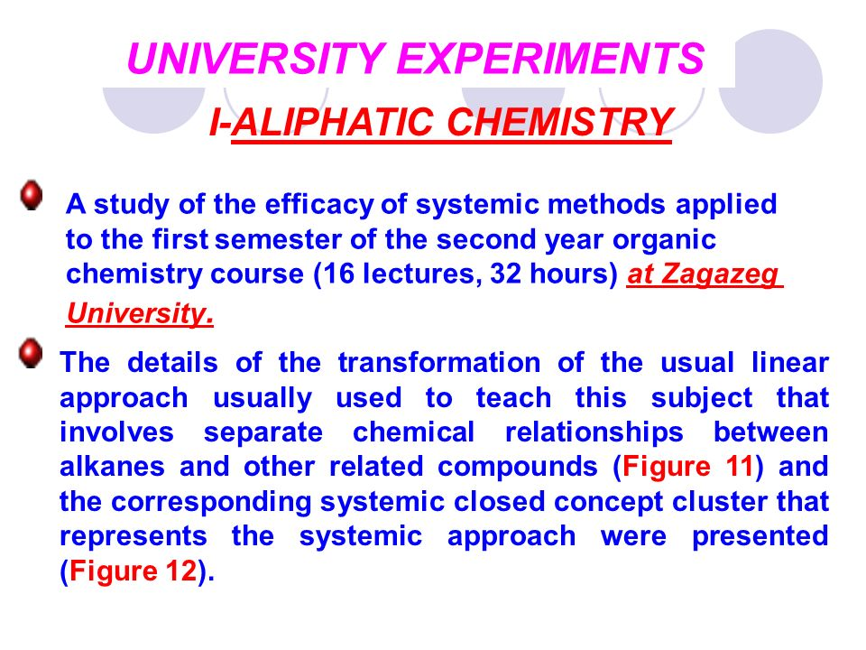 UNIVERSITY EXPERIMENTS I-ALIPHATIC CHEMISTRY A study of the efficacy of systemic methods applied to the first semester of the second year organic chem