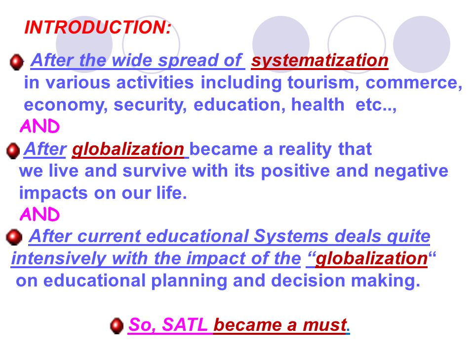 INTRODUCTION: After current educational Systems deals quite intensively with the impact of the globalization on educational planning and decision maki