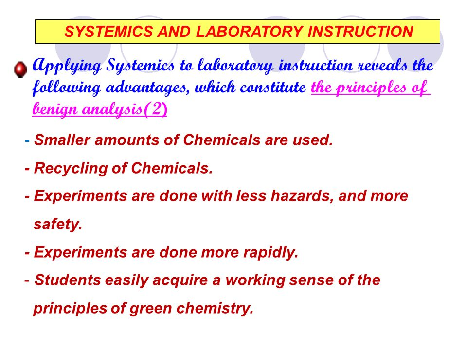 SYSTEMICS AND LABORATORY INSTRUCTION Applying Systemics to laboratory instruction reveals the following advantages, which constitute the principles of