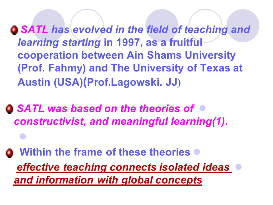 SATL has evolved in the field of teaching and learning starting in 1997, as a fruitful cooperation between Ain Shams University (Prof. Fahmy) and The