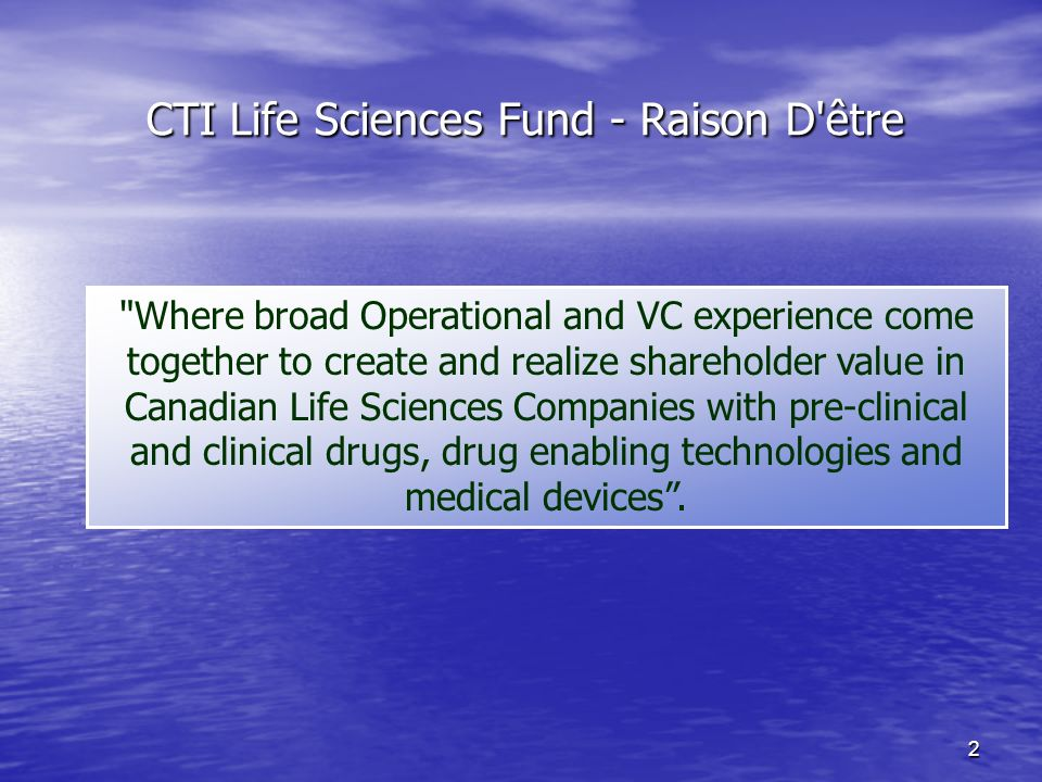 2 CTI Life Sciences Fund - Raison D'être