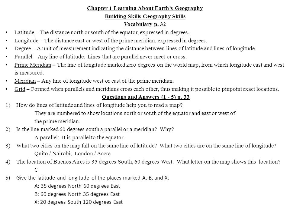 Chapter 1 Learning About Earths Geography Building Skills Geography Skills Vocabulary p. 32 Latitude – The distance north or south of the equator, exp