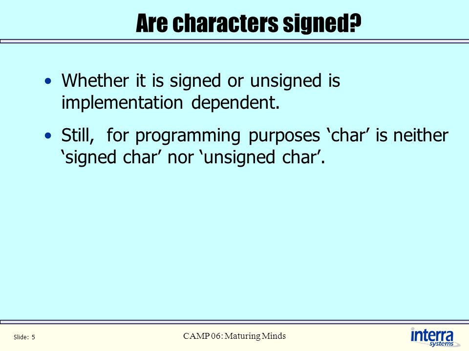 Slide: 5 CAMP 06: Maturing Minds Are characters signed.